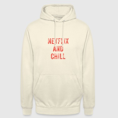 NETFLIX AND CHILL SHIRT - Unisex Hoodie