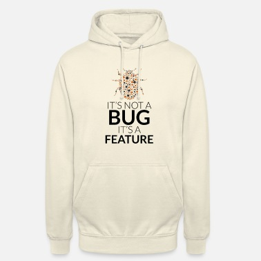 Bug It's not a bug, it's a feature - Bluza z kapturem typu unisex