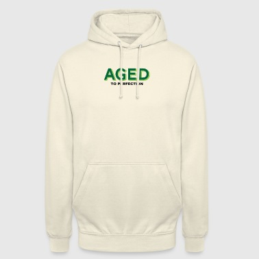 Aged To Perfection Aged To Perfection! - Unisex Hoodie