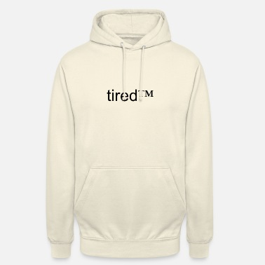 Tired tired™ - Unisex Hoodie