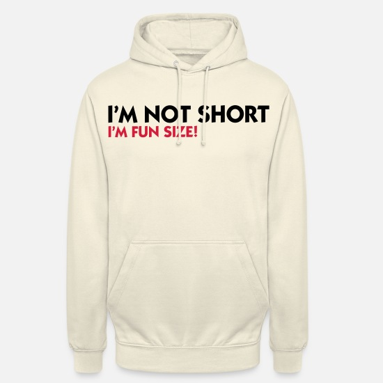Quotes Hoodies & Sweatshirts - I m not small. I'm Fun Size! - Unisex Hoodie vanilla