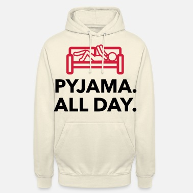 Bed Underwear Throughout the day in your pajamas! - Unisex Hoodie