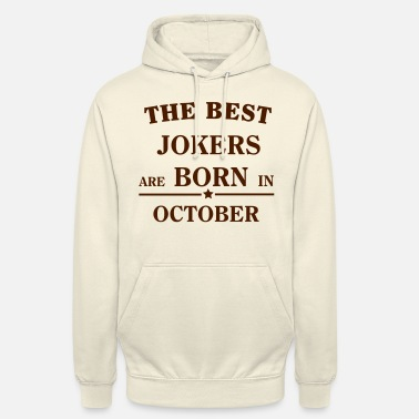 Dronning The Best Jokers Are born in OCTOBER - Unisex hættetrøje