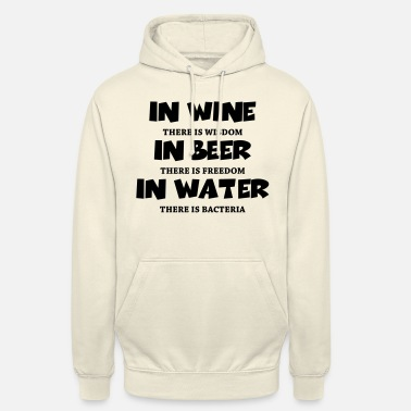 Wisdom In wine there is wisdom... - Unisex Hoodie