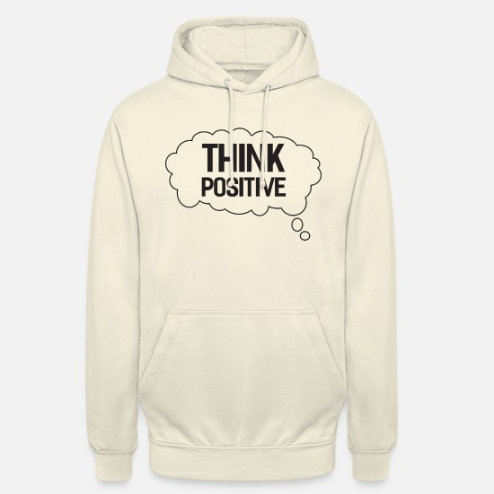 Think Hoodies & Sweatshirts - Think Positive - Unisex Hoodie vanilla