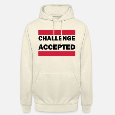 Challenge Accepted Challenge accepted - Unisex huppari