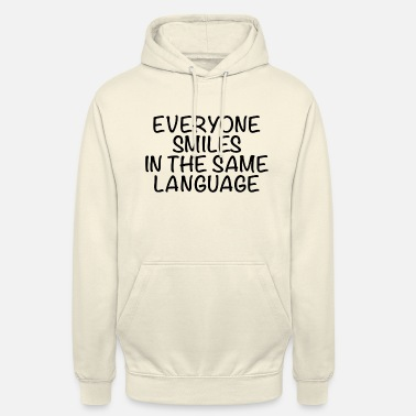 Politik Everyone smiles in the same language - Unisex Hoodie