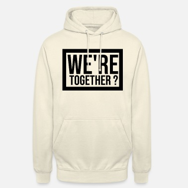Together Are we together? Couple gift - Unisex Hoodie