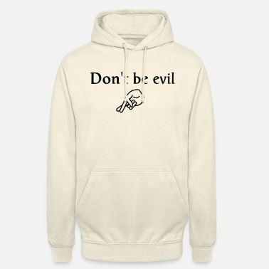 Onde don't be evil ( search engine slogan) - Unisex hættetrøje