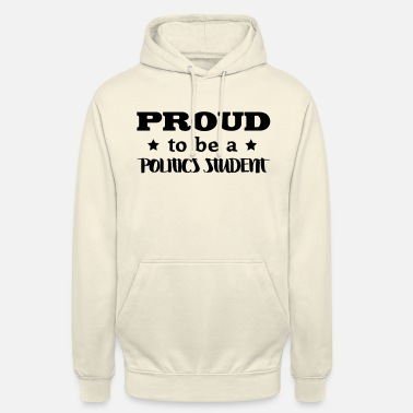 Student politics student proud to be - Unisex Hoodie