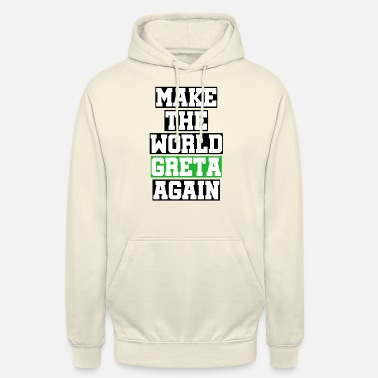 make the world greta again women organic t shirt - Unisex Hoodie