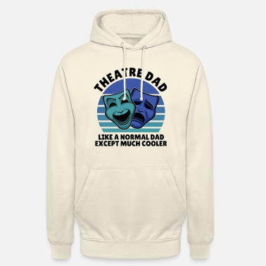 Girl Theater dad exept much cooler - Unisex Hoodie