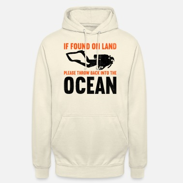 Snorkel If found on land, please throw back into the ocean - Unisex Hoodie