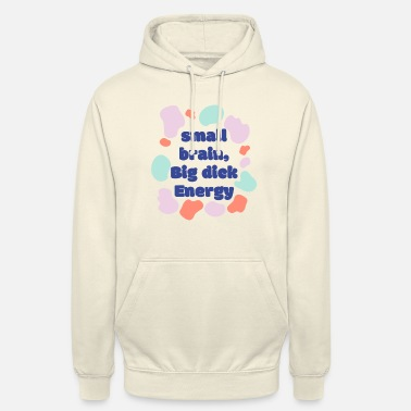 Bed With Satisfaction That energy though - Unisex Hoodie