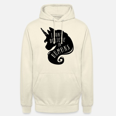 I don´t believe in humans - unicorn - Unisex Hoodie