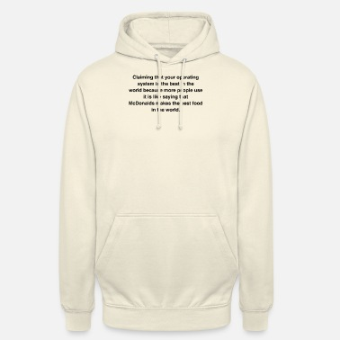 Operating System Claiming that your operating system is the best in - Unisex Hoodie