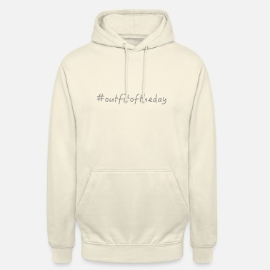 outfit of the day, #, hashtag, idea, gift - Unisex Hoodie