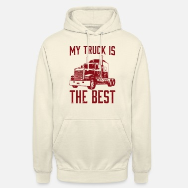 Labour My truck is the best. - Unisex Hoodie