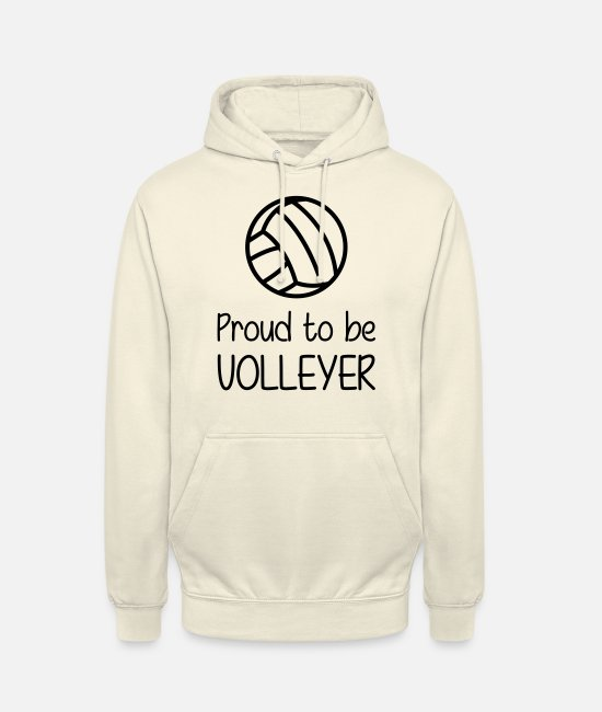 Play Hoodies & Sweatshirts - Proud to be Volleyer - Unisex Hoodie vanilla