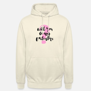 Will you be my valentine - Unisex Hoodie