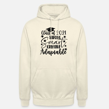 Best In Class class of 2021 strong smart creative adaptable - Unisex Hoodie