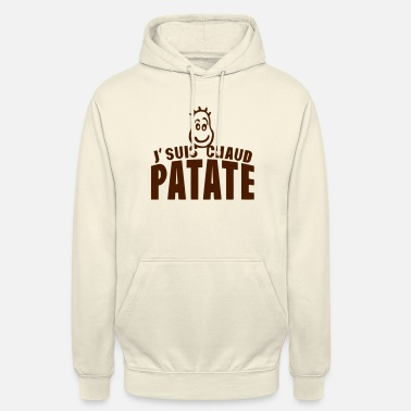 Chaud je suis chaud patate citation expression - Sweat à capuche unisexe