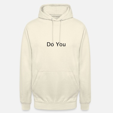 Do you - Unisex Hoodie