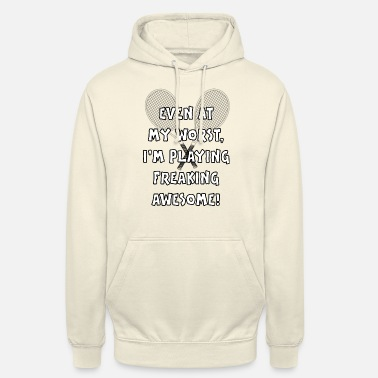 Funny Jokes Tennis gift saying slogan funny funny joke - Unisex Hoodie