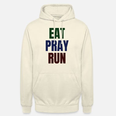 Eat - Pray - Run - Unisex Hoodie