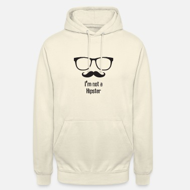 Hipster no soy un hipster - Sudadera con capucha unisex