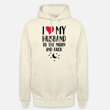 Husband I Love (Heart) My Husband To The Moon And Back - Hoodie unisex