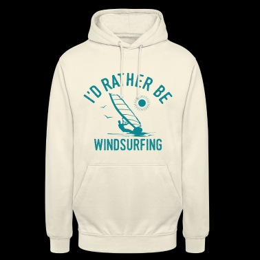 Windsurfing Windsurfer Cool Funny saying gift - Unisex Hoodie