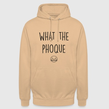 What the phoque - Sweat-shirt à capuche unisexe