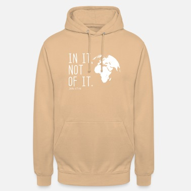 Christliche Klamotten In it, not of it christliches Christen Geschenk - Unisex Hoodie