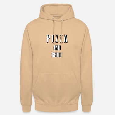 Chill Pizza and Chill - Unisex Hoodie