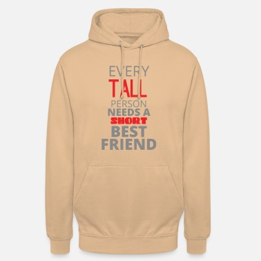 Short Best friends: Every Tall Person Needs A Short - Unisex Hoodie