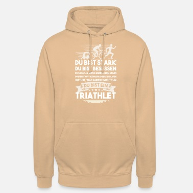 Triathlet Triathlon - Du bist ein Triathlet - Unisex Hoodie