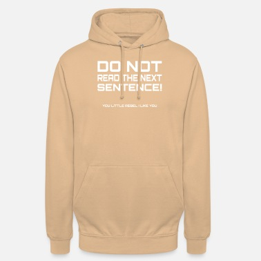 Read Do not read the next sentence - Unisex Hoodie