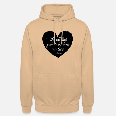 Let all that you do be done in love - Unisex Hoodie