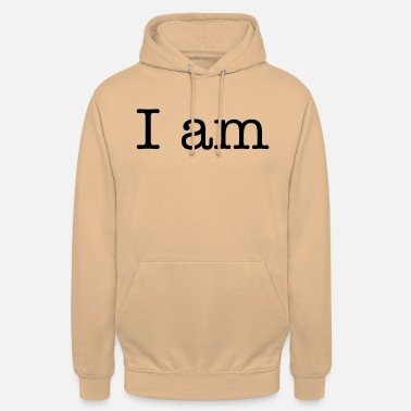 I Am I am - Sweat à capuche unisexe