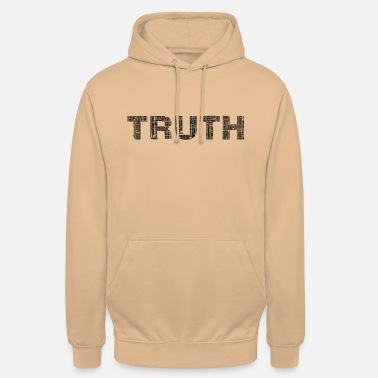 Truth The truth, The Truth - Unisex Hoodie