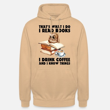Back To School That's What I Do I Read Books and drink coffee - Unisex Hoodie