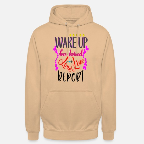 Young Wild And Free Pullover & Hoodies - WAKE UP BE KIND LOVE LIVE REPORT - Unisex Hoodie Nude