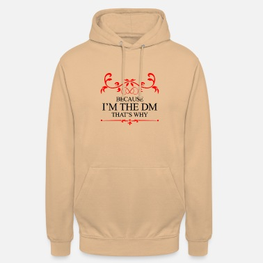 Because I m the DM Game Master - Unisex Hoodie