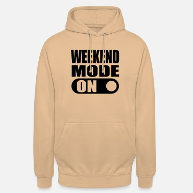 Weekend weekend mode on - Unisex Hoodie