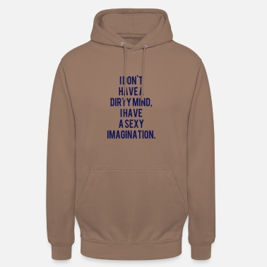 Dirty Sayings No dirty thoughts sayings - Unisex Hoodie