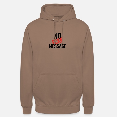 Message no message - Unisex Hoodie