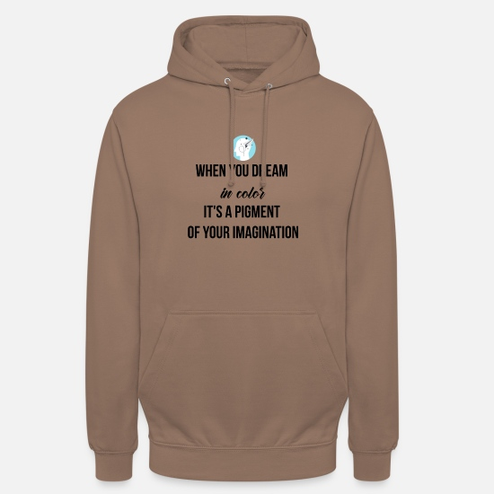 Color Pullover & Hoodies - When you dream in color - Unisex Hoodie Mokka