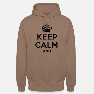 Keep Calm Keep calm and... (eigen tekst of logo) - Unisex hoodie