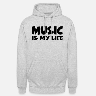 Music Is Life Music is my life - Unisex hoodie